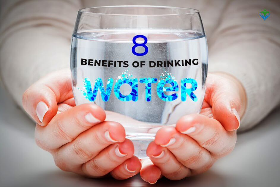 Top 8 Benefits of Drinking Water for Your Health